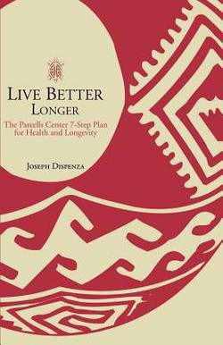 BOOK 'Live Better Longer: The Parcells Center 7-Step Plan For Health and Longlivity Hardcover'